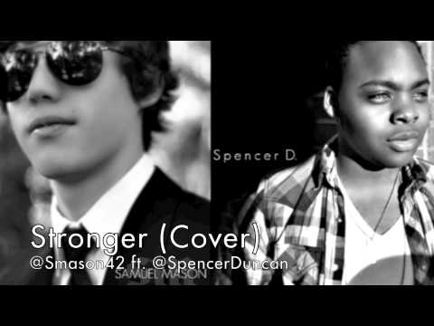 Stronger (cover by Samuel Mason ft. Spencer Duncan)