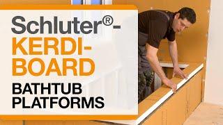 Schluter®-KERDI-BOARD: Bathtub Platforms