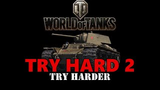 World of Tanks - Try Hard 2 - Try Harder