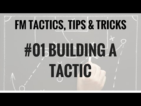 FM17 - How to build a tactic - Tactic Tips - Football Manage