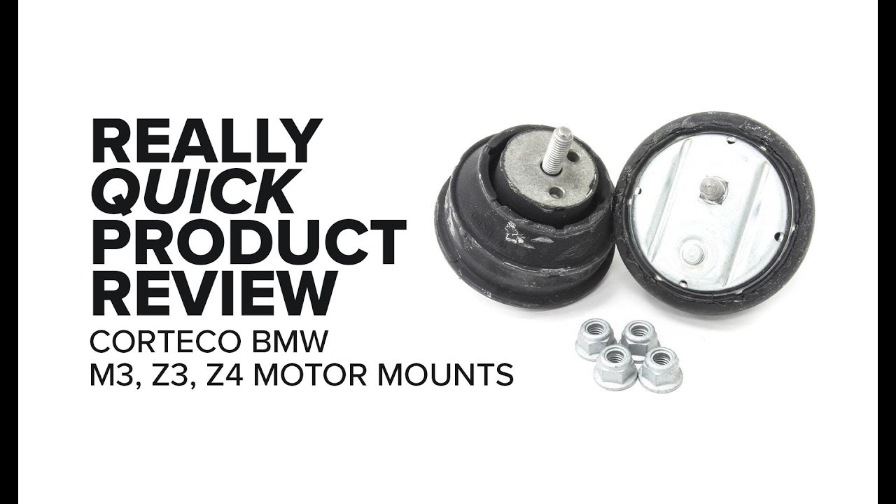 BMW M3, Z3, Z4 Corteco Motor Mounts - Replacement Symptoms, Cost, and Product Review