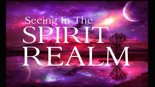 THE SPIRITUAL REALM YOU CAN