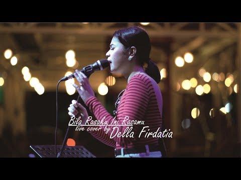 Bila Rasaku Ini Rasamu - Della Firdatia (Live Cover)