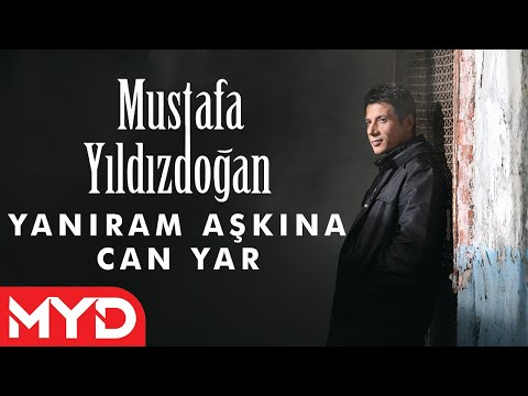 Mustafa Yıldızdoğan - Yanarım Aşkına Can Yar Dinle mp3 indir