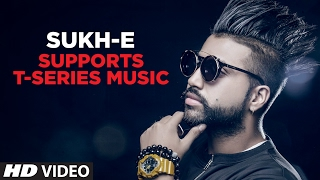 Sukhe Supports T-Series | The World Largest Music Channel On YouTube