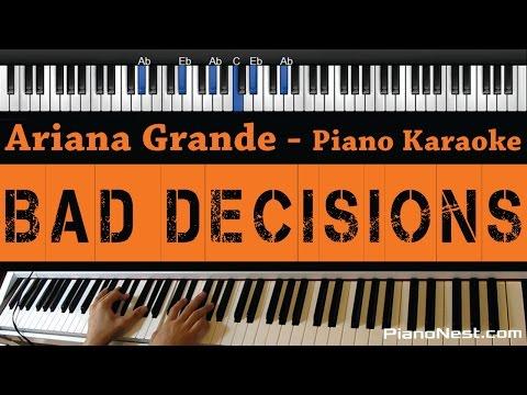 Ariana Grande - Bad Decisions - Piano Karaoke / Sing Along / Cover with Lyrics