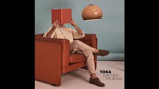 Tora  - Can't Buy The Mood (Official Audio)