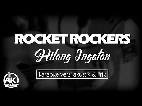 Rocket Rockers - Hilangan Ingatan Karaoke (karaoke Acoustic Version)