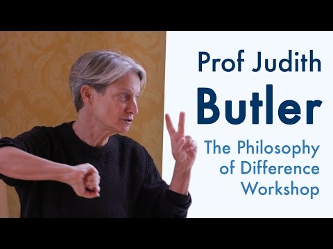 Judith Butler - The Difference of Philosophy (2015) | Notes on Impressions & Responsiveness