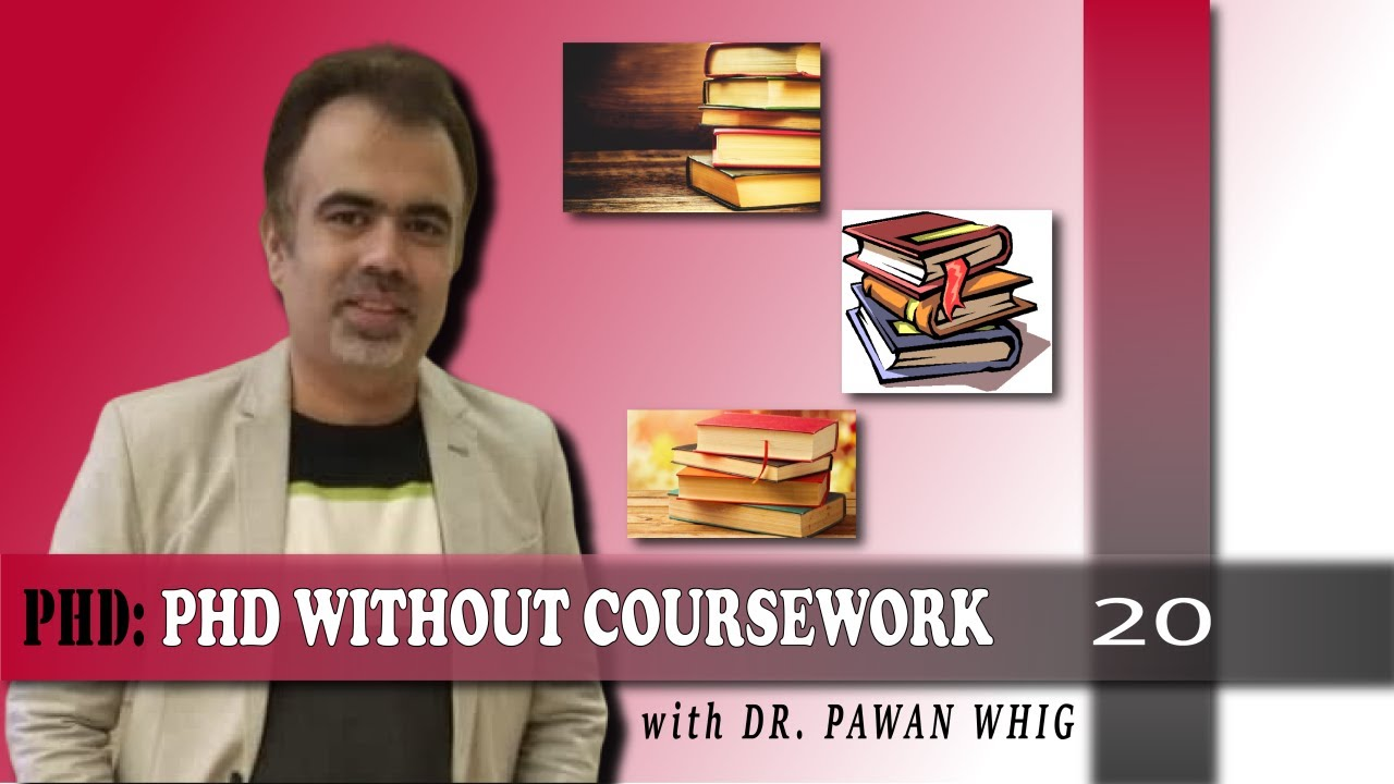 Phd without course work