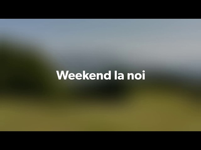 Weekend la noi