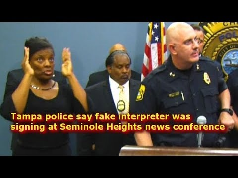 Tampa police say fake interpreter was signing at Seminole Heights news conference