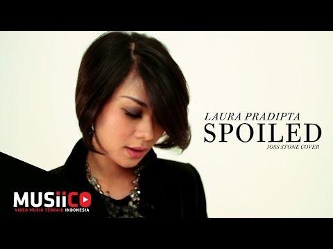 Laura Pradipta - Spoiled (Joss Stone Cover) HD