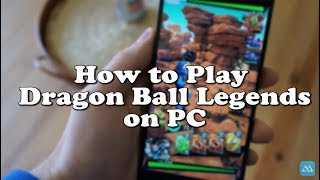 How to play Dragon Ball Legends on PC