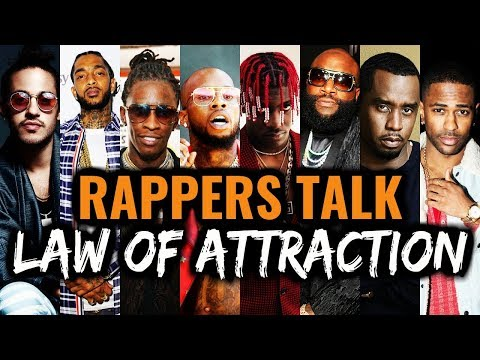 Famous Rappers Talk Law Of Attraction