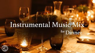 Instrumental Music Mix for Dinner (High Quality Audio)