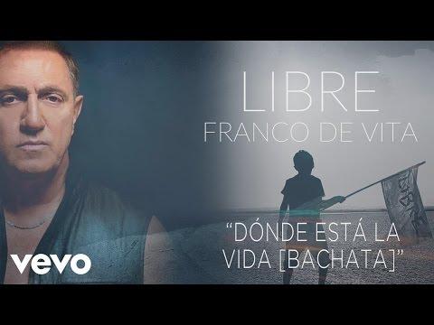 Franco de Vita - Dónde Está la Vida (Bachata)[Cover Audio]
