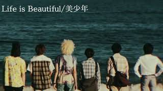 Life is Beautiful/美少年