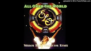 ELO - All Over The World (Mirror Ball's Gladiator Remix)  from Xanadu