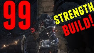 Dark Souls 3 - 99 Strength Build & PvP - 99 Problems But Having Strength Ain't One!