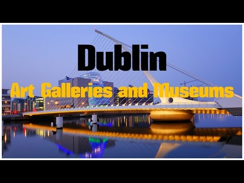 TOP 20. Best Museums and Art Galleries in Dublin - Travel Ireland