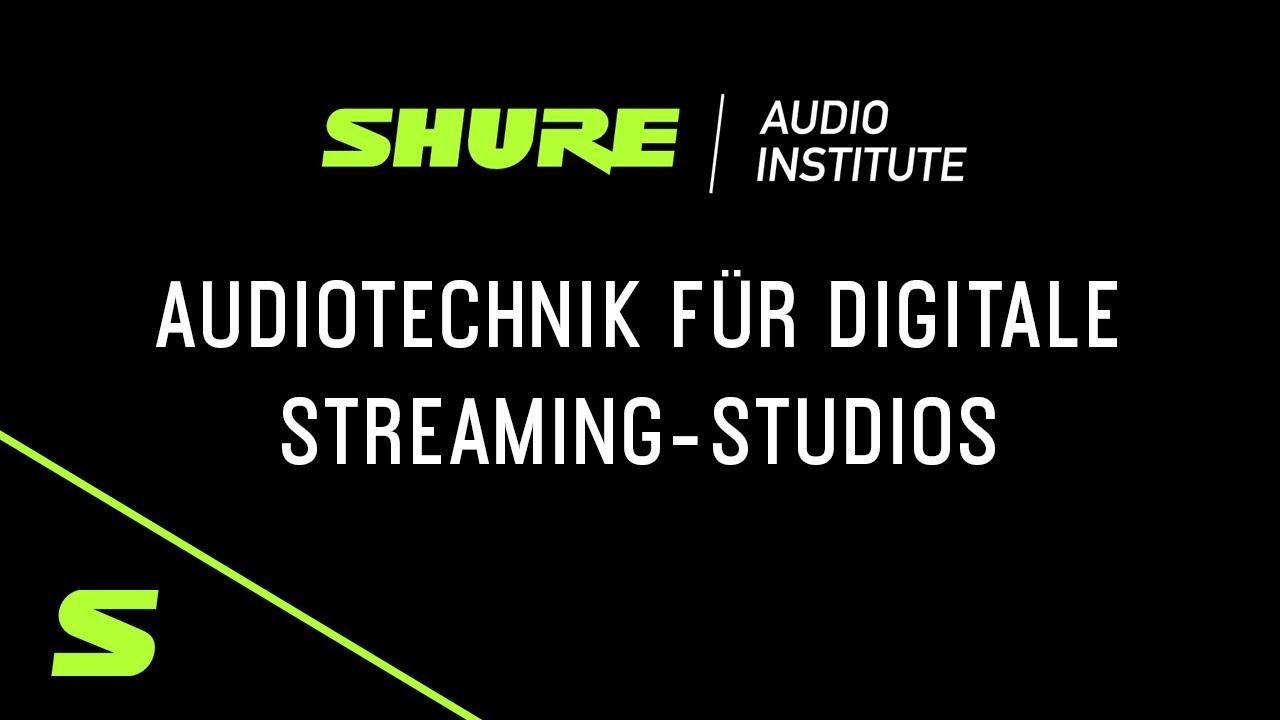Shure Webinar: Audiotechnik für Streaming-Studios