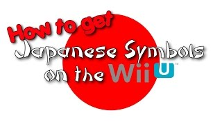Japanese Symbols on the WiiU! [Mii Names]