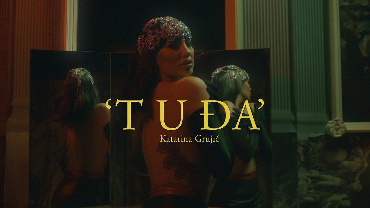 KATARINA GRUJIC - TUDJA (OFFICIAL VIDEO)