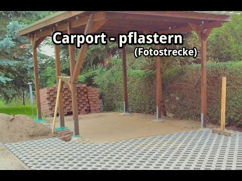 carport bau pflastern der stellfl che und zufahrt fotostrecke youtube. Black Bedroom Furniture Sets. Home Design Ideas