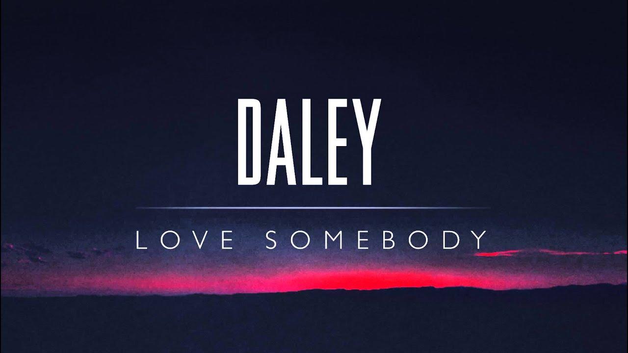 daley-love-somebody-daley
