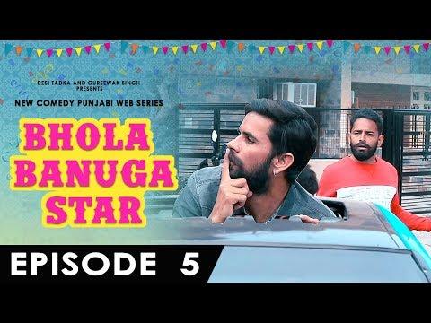 Bhola Banuga Star | Episode 5 | Producer Dxx | Gedi In BMW | DESI TADKA