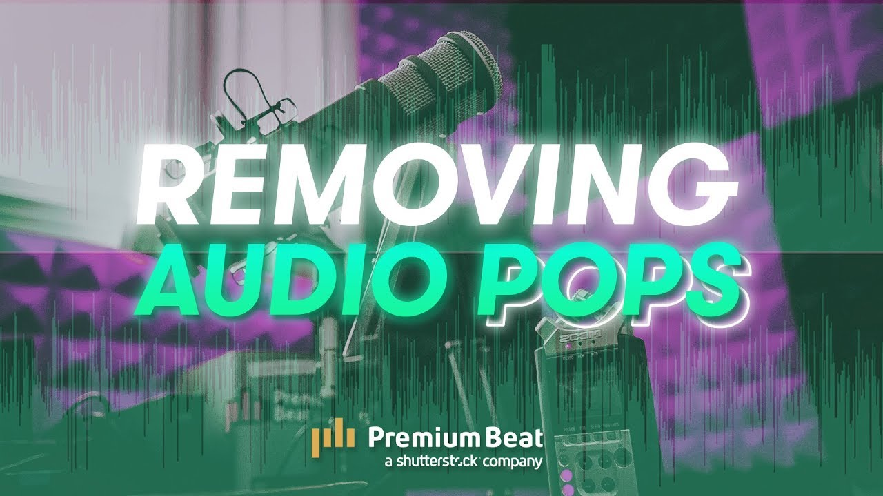 Tutorial: Removing Audio Pops and Recording Audio Differently