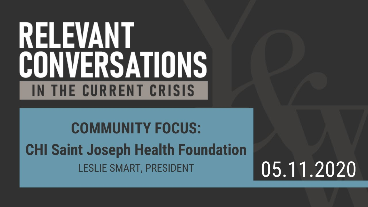 (WEBCAST):  Community Focus:  CHI Saint Joseph Health Foundation