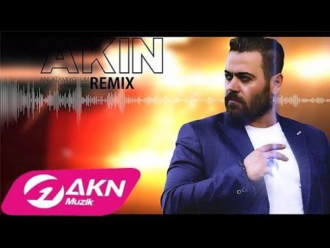 Akın - Anlatamıyorum Remix