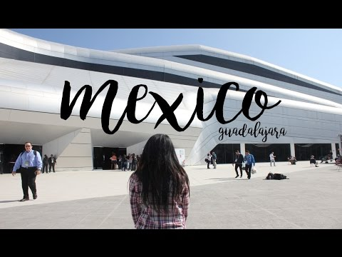 Mexico (Guadalajara) Travel Diary