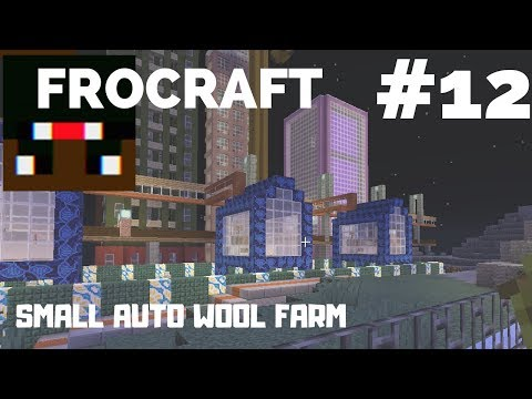 FroCraft - Episode # 12 | Small Auto Wool Farm
