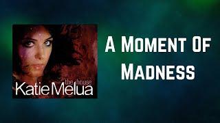 Katie Melua - A Moment Of Madness (Lyrics)