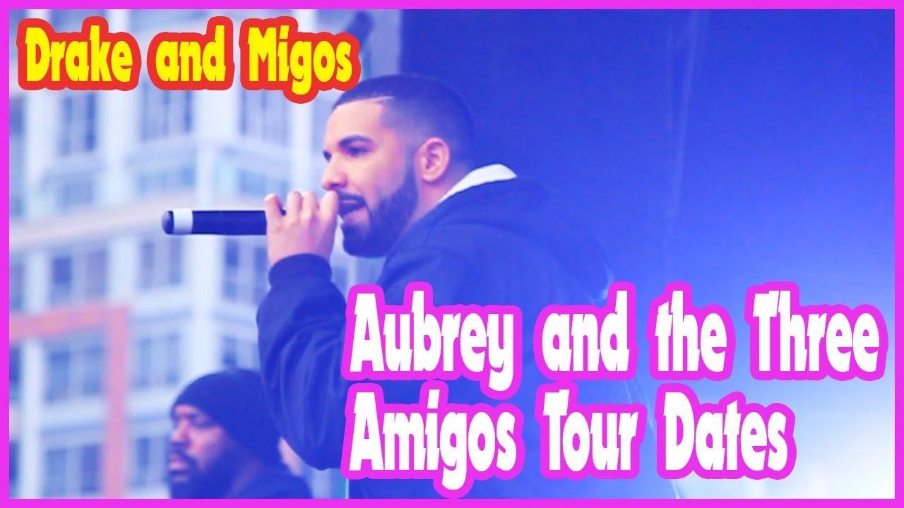 Drake and Migos - Aubrey and the Three Amigos Tour Dates (14/5/18)