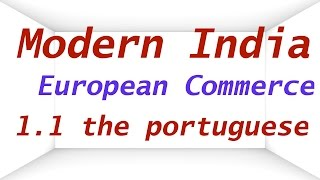 Modern India 1.1 | The Advent of European Commerce | The Portuguese | UPSC