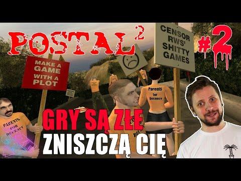 Gry Są Złe, Zniszczą Cię - POSTAL 2 #2 - WarGra