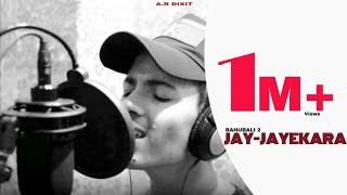 A.R DIXIT hindi song bahubali 2 jay jaykara