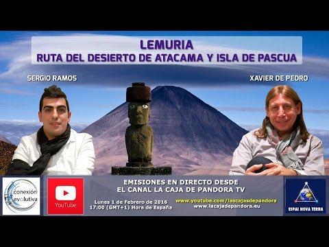 LEMURIA - RUTA DESIERTO DE ATACAMA Y ISLA DE PASCUA por - Sergio Ramos y Xavier de Pedro HD