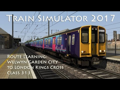 Train Simulator 2017 - Route Learning: Welwyn Garden City to London Kings Cross (Class 313)