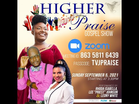 Higher Praise Gospel Show - September 5, 2021, 3:30 p.m. to  5:00 p.m.