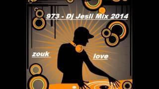 Mix Zouk Love 2014 . Mixé Par Dj Jesli 973