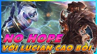 NO HOPE VỚI ĐƯỜNG GIỮA LUCIAN BÁCH ULTI BÁCH TRÚNG | THIỆN JUDAS | ZED VS LUCIAN
