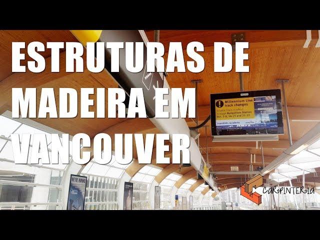 Estruturas de Madeira em Vancouver (Canadá) - Carpinteria e Equilibrium