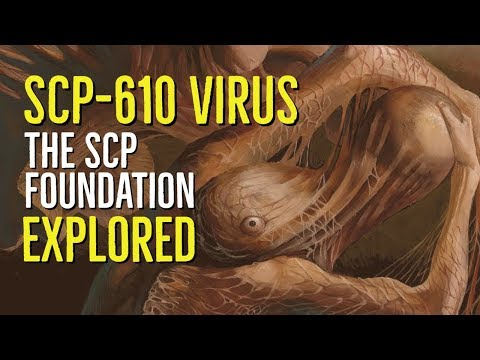 The SCP-610 VIRUS (SCP Foundation) EXPLORED