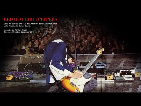 RED HOT CHILI PEPPERS  Slane Castle John Frusciante Analysis Digest 2019