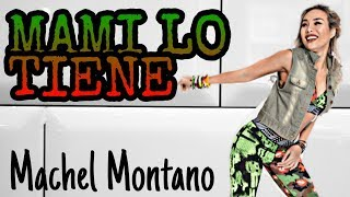 MAMI LO TIENE - MACHEL MONTANO | MEGA MIX 64 | MICHELLE VO | ZUMBA FITNESS | Dance Workout